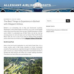 The Best Things to Experience in Bothell with Allegiant Airlines