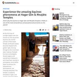 Experience the amazing Equinox phenomena at Hagar Qim & Mnajdra Temples