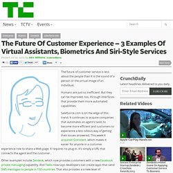 The Future Of Customer Experience – 3 Examples Of Virtual Assistants, Biometrics And Siri-Style Services