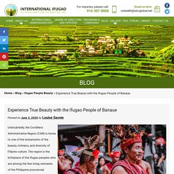 Experience True Beauty with the Ifugao People of Banaue