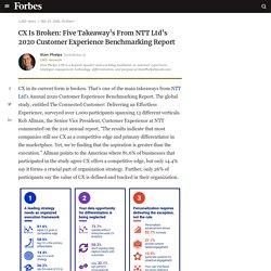 CX Is Broken: Five Takeaway's From NTT Ltd's 2020 Customer Experience Benchmarking Report