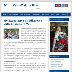 My Experience on Bikerkiss with Advices to You