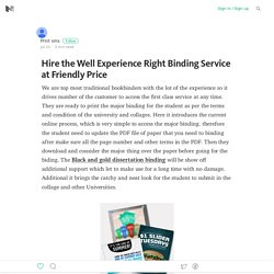 Hire the Well Experience Right Binding Service at Friendly Price