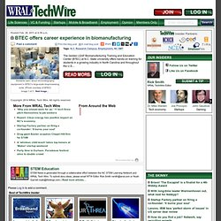 BTEC offers career experience in biomanufacturing :: STEM Education at WRAL Tech Wire
