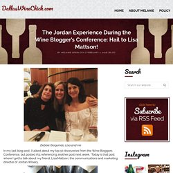 The Jordan Experience During the Wine Blogger's Conference: Hail to Lisa Mattson!