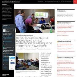 """Retour d'expérience : le booksprint """"La Paix"""" – Anthologie numérique de textes sur le pacifisme"""