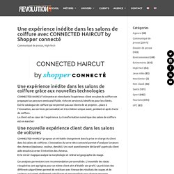 Une expérience inédite dans les salons de coiffure avec CONNECTED HAIRCUT by Shopper connecté