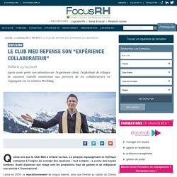 """Le Club Med repense son """"expérience collaborateur"""" - ERP/SIRH"""