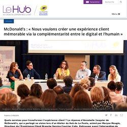 McDonald's : « Nous voulons créer une expérience client mémorable via la complémentarité entre le digital et l'humain »
