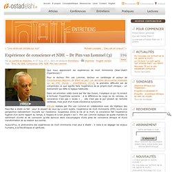 Expérience de conscience et NDE – Dr Pim van Lommel (3)