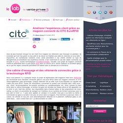 Améliorer l'expérience client grâce au magasin connecté du CITC EuraRFID - Le Lab by vente-privee consulting