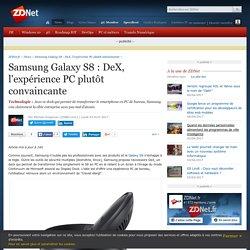 Samsung Galaxy S8 : DeX, l'expérience PC plutôt convaincante - ZDNet