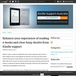 Enhance your experience of reading e-books and clear fuzzy doubts from Kindle support - Kindle Customer Support Australia
