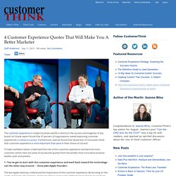 4 Customer Experience Quotes That Will Make You A Better Marketer