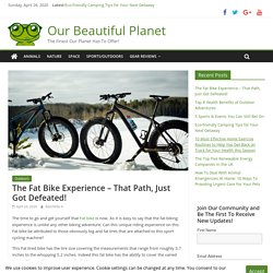 The Fat Bike Experience - That Path, Just Got Defeated!