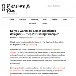 So you wanna be a user experience designer — Step 2: Guiding Principles