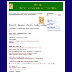 Spirale 56 « Expérience esthétique et culture scolaire : quelles alliances possibles au service du développement global d'un enfant ? » (octobre 2015 - sous presse)