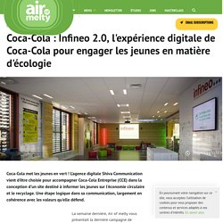 Coca-Cola : Infineo 2.0, l'expérience digitale de Coca-Cola pour engager les jeunes en matière d'écologie