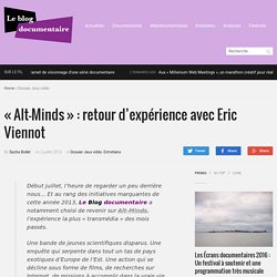 « Alt-Minds » : retour d'expérience avec Eric Viennot - Le Blog documentaire