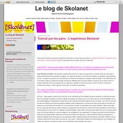 Tutorat par les pairs : L'expérience Skolanet - Skola-Blog, le blog de Skolanet ! [ e-learning - elearning - learning - distance-learning - e-formation - eformation - formation - formation a distance - foad - nte - tice - coaching - formateur - tuteur ]