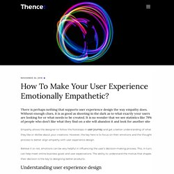 How To Make Your User Experience Emotionally Empathetic?