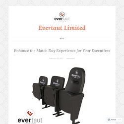 Enhance the Match Day Experience for Your Executives