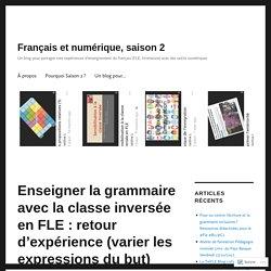 Enseigner la grammaire avec la classe inversée en FLE : retour d'expérience (varier les expressions du but) – Français et numérique, saison 2