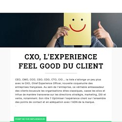 CXO, l'eXperience feel good du client