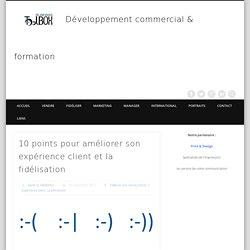10 points pour améliorer son expérience client et la fidélisation