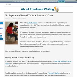 No Experience Needed To Be A Freelance Writer - About Freelance Writing