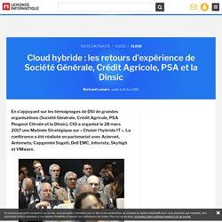 Cloud hybride : les retours d'expérience de Société Générale, Crédit Agricole, PSA et la Dinsic