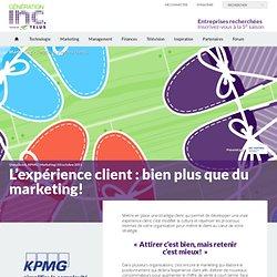 L'expérience client : bien plus que du marketing! / ms - mg 09/08/13