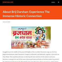 About Brij Darshan: Experience The Immense Historic Connection