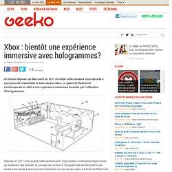 Xbox : bientôt une expérience immersive avec hologrammes?