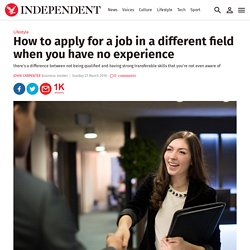How to apply for a job in a different field when you have no experience
