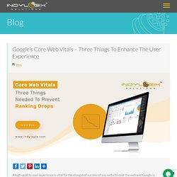 Google's Core Web Vitals - Three Things To Enhance The User Experience