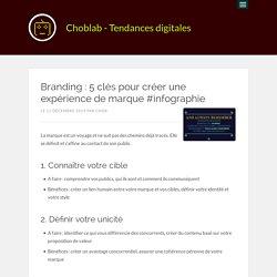 Branding : 5 clés pour créer une expérience de marque #infographie