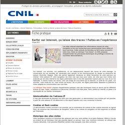 Surfer sur internet, ça laisse des traces ! Faites-en l'expérience - CNIL - Commission nationale de l'informatique et des libertés
