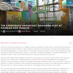 The Experience Smashcast: Designing Play at Marbles Kids Museum