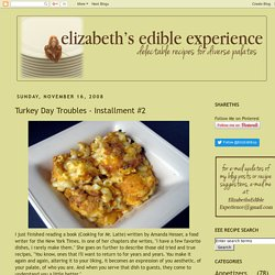 Elizabeth's Edible Experience: Turkey Day Troubles - Installment #2