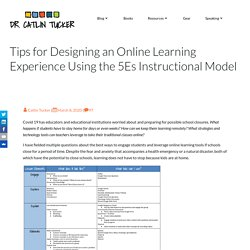 Tips for Designing an Online Learning Experience Using the 5Es Instructional Model – Dr. Catlin Tucker