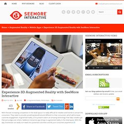 Experience 3D Augmented Reality with SeeMore