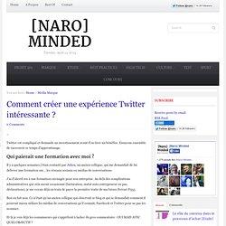Comment créer une expérience Twitter intéressante ?