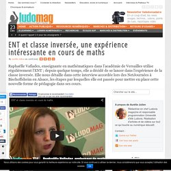 ENT et classe inversée, une expérience intéressante en cours de maths
