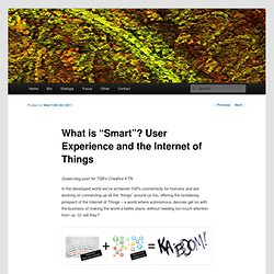 "What is ""Smart""? User Experience and the Internet of Things"