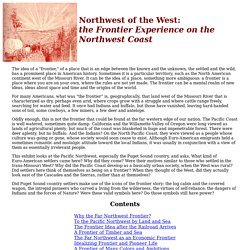 Northwest of the West: the Frontier Experience on the Northwest Coast - Introduction