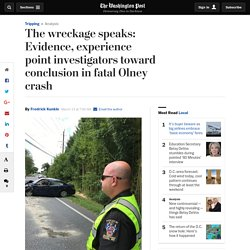 The wreckage speaks: Evidence, experience point investigators toward conclusion in fatal Olney crash