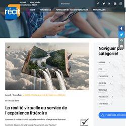 La réalité virtuelle au service de l'expérience littéraire - Récit