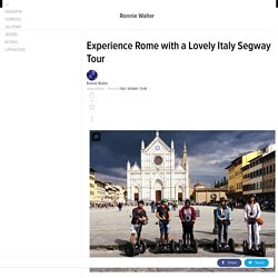 Experience Rome with a Lovely Italy Segway Tour