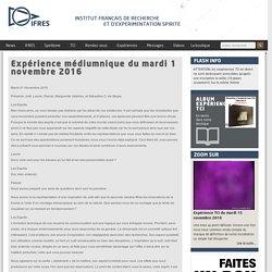 Expérience médiumnique du mardi 1 novembre 2016 - IFRES